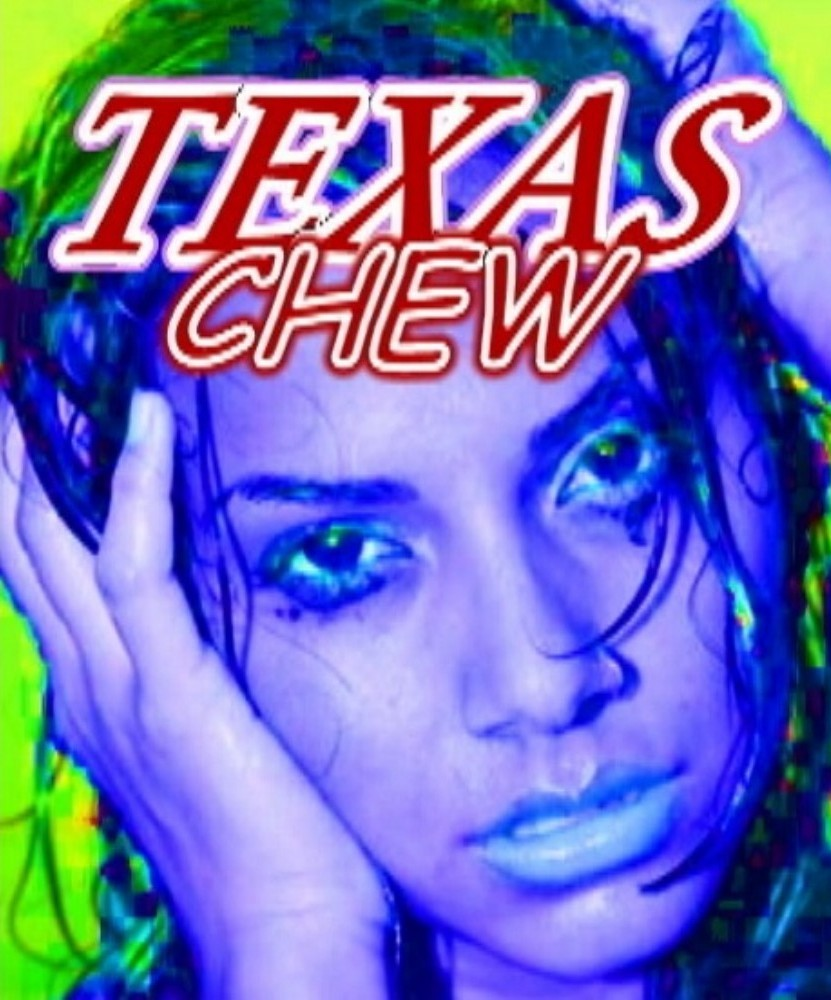 """TEXAS CHEW"" Is A RUBBER DOLL™ MOTION PICTURES Feature Film - Girl Power Extreme!"